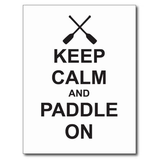 keep_calm_paddle_on_postcard-r4203e1b5708e4a699aa3dbd0da40a2fd_vgbaq_8byvr_512